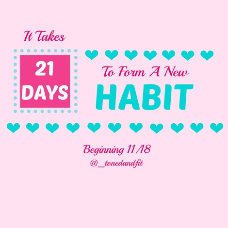 It Takes 21 Days To Form A New Habit - Join The Toned & Fit FREE 21 Day Challenge